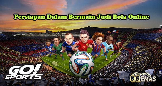 3 Persiapan Dalam Bermain Judi Bola Online