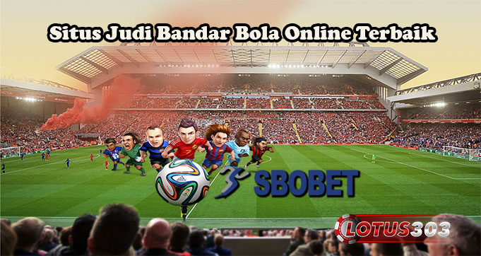 Situs Judi Bandar Bola Online Terbaik